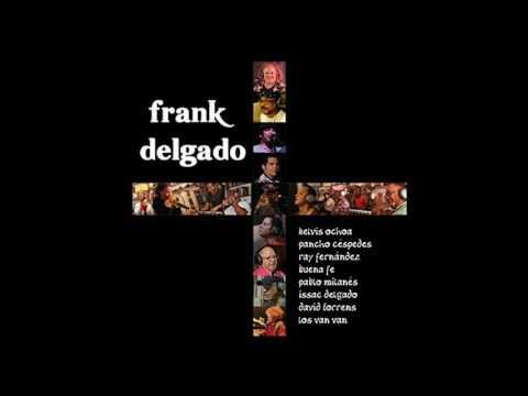 Frank  Delgado -  Orden del Dia  feat Issac Delgado