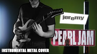 I go after Jeremy by Pearl Jam (instrumental metal cover)