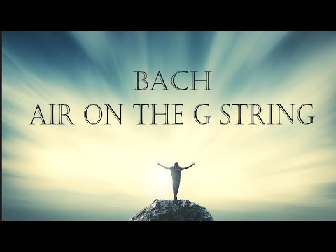 Bach Air on the G String from Orchestral Suite no. 3 in D major, BWV 1068 | 3 HOURS