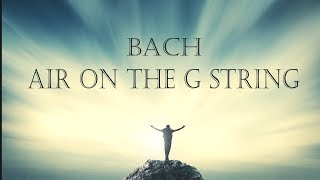 Скачать Bach Air On The G String From Orchestral Suite No 3 In D Major BWV 1068 3 HOURS