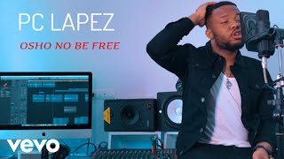 Pc Lapez - Osho No Be Free