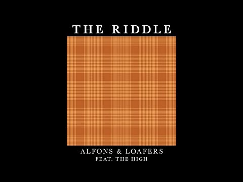 Alfons - The Riddle (ft. The High & Loafers)