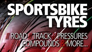 Get the RIGHT sportsbike tyres | Road, track, pressures & compounds