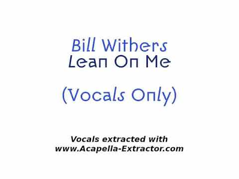 EXTRACTED VOCALS / Bill Withers - Lean On Me