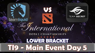Liquid vs Secret | The International 2019 | Dota 2 TI9 LIVE | Lower Bracket | Main Event Day 5