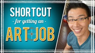 The Shortcut to Getting an Art Job
