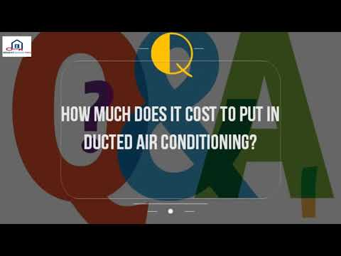How Much Does It Cost To Put In Ducted Air Conditioning%3F