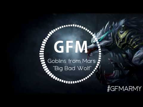 Goblins from Mars - BIG BAD WOLF! 【1 HOUR】
