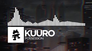 Repeat youtube video KUURO - Possession [Monstercat Release]