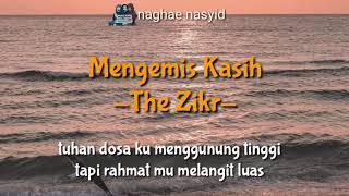 Mengemis Kasih -The Zikr-