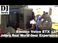 John's Real World Gear Experience | Electro Voice ETX 12P Loud Speaker | Disc Jockey News