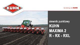 Siewniki punktowe KUHN Maxima 2 R RX - RXL