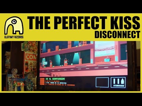 THE PERFECT KISS - Disconnect [Official]