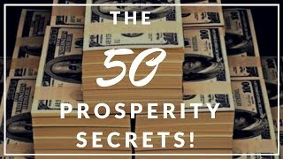 """The 50 Prosperity Secrets!"" (Listen To This Everyday!)"