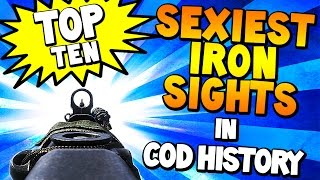"Top 10 ""SEXIEST IRON SIGHTS"" in COD HISTORY (Top 10 - Top Ten) Call of Duty"