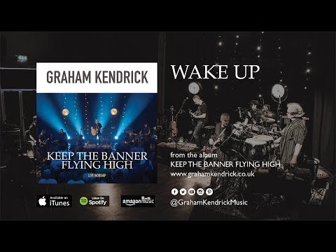 Wake Up - Graham Kendrick (with lyrics)