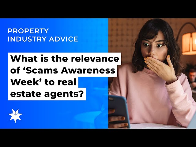 What is the relevance of 'Scams Awareness Week' to real estate agents?