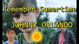 Remember Summertime   Johnny Orlando [FAN VIDEO]