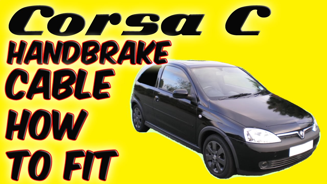 Vauxhall Corsa C Handbrake Cable How To Fit  sc 1 st  YouTube & Vauxhall Corsa C Handbrake Cable How To Fit - YouTube