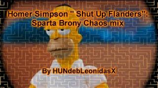 "Homer Simpson "" Shut Up Flanders"" Sparta Brony Chaos mix Mp3"