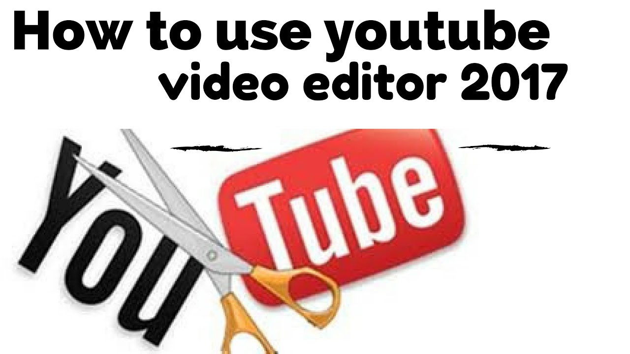 How To Use Youtube Video Editor 2017 How To Edit Videos By Youtube Video  Editor