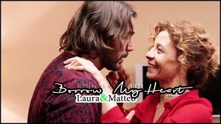 Laura & Matteo || Borrow my heart || I misteri di Laura