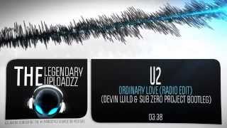 U2 - Ordinary Love (Devin Wild & Sub Zero Project Bootleg) [HQ + HD EDIT]