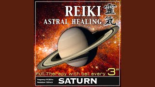 Reiki Astral Healing - Saturn Frequency (1h Full Binaural Healing Therapy With Bell Every 3...