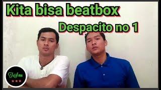 Beatbox kamu harus lihat yang ini Despacito you should see her #nom 1