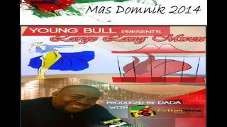 [NEW 2014] YOUNG BULL - LARGE LANG MWEN - DOMINICA CALYPSO 2014