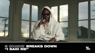 """2 Chainz Breaks Down """"I Said Me"""" - Track #12 From #ROGTTL"""