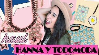 HAUL HANNA Y TODOMODA | Fashion Diaries