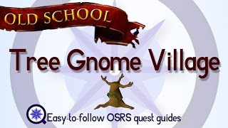 Tree Gnome Village - OSRS 2007 - Easy Old School Runescape Quest Guide