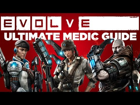 Ultimate Medic Guide - Evolve