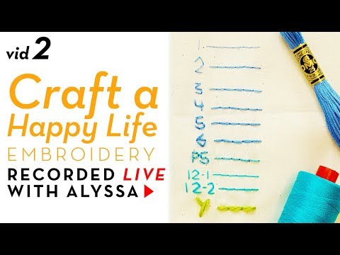 How many strands of floss? - Video 2 Craft a Happy Life embroidery kit #RelaxAndCraft