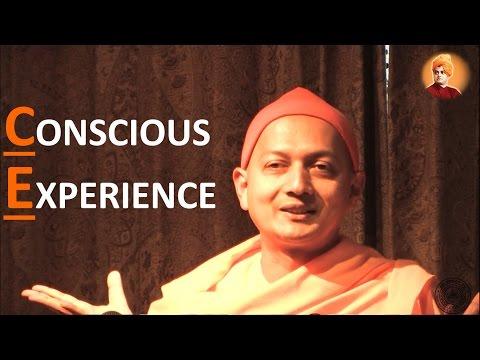 Swami Sarvapriyananda on 'CONSCIOUS EXPERIENCE'
