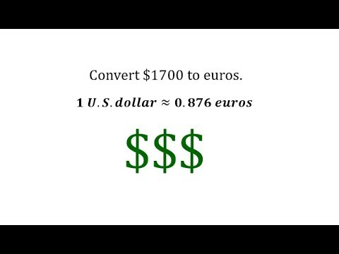 Convert U.S. Dollars To Euros Using A Unit Fraction