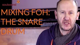 Mixing Front Of House: The Snare Drum - with Jon Burton