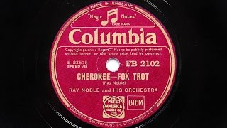 Ray Noble and His Orchestra – Cherokee