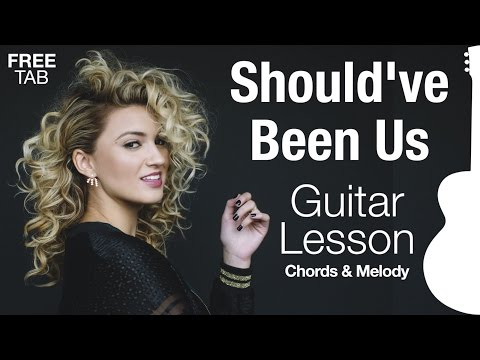 ► Should've Been Us ★ GUITAR TUTORIAL ★ Tori Kelly (Melody & Chords) FREE TAB