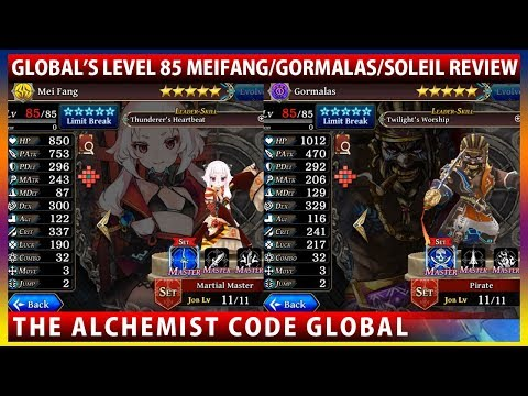 Global's Level 85 Meifang Gormalas Soleil Unit Showcase/Review (The Alchemist Code)