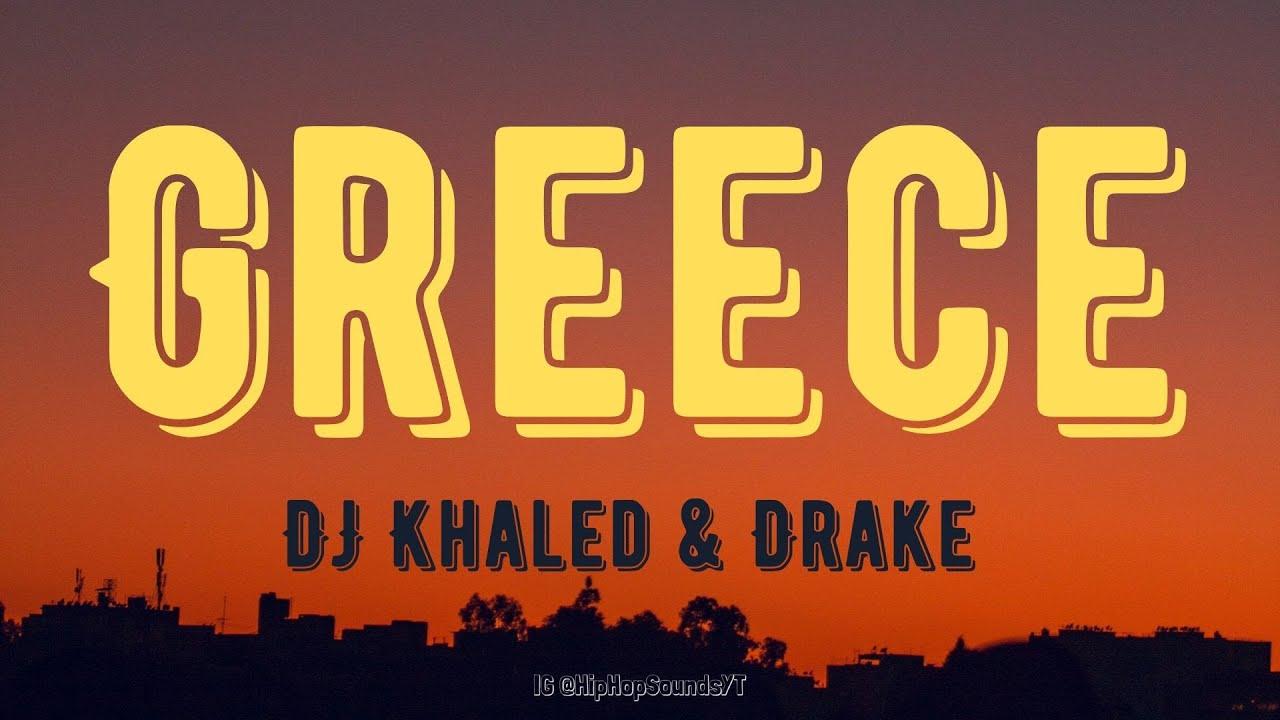 Download DJ Khaled, Drake - Greece (Lyrics)