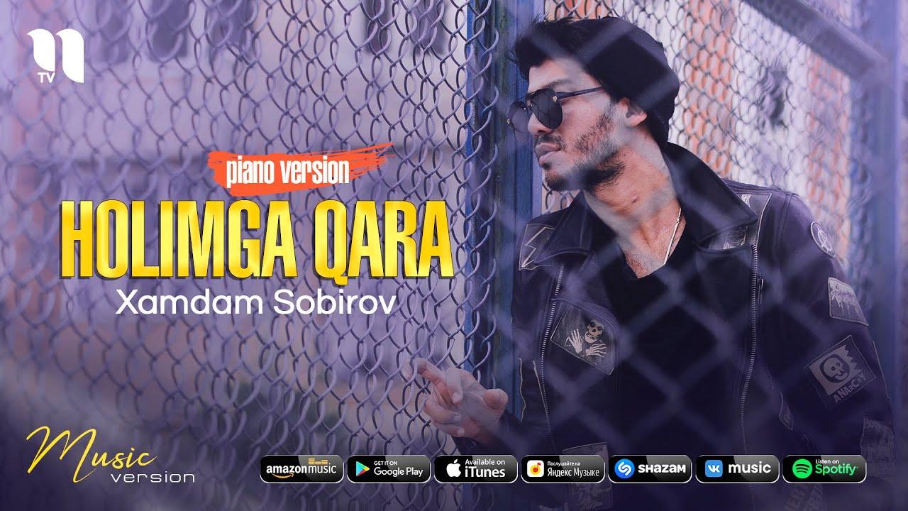 Xamdam Sobirov - Holiomga qara (piano version) (audio 2021) онлайн томоша килиш