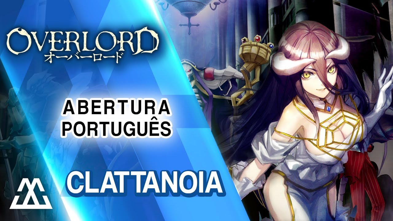 Overlord - Clattanoia (Abertura em Português)
