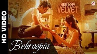 Behroopia | Bombay Velvet | Mohit Chauhan & Neeti Mohan | Anushka Sharma & Ranbir Kapoor