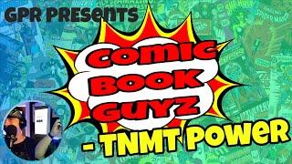 Comic Book Guyz  – TNMT POWER!