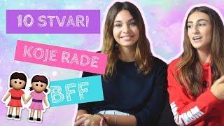 10 STVARI KOJE RADE SAMO BFF | Two Crazy Beauties