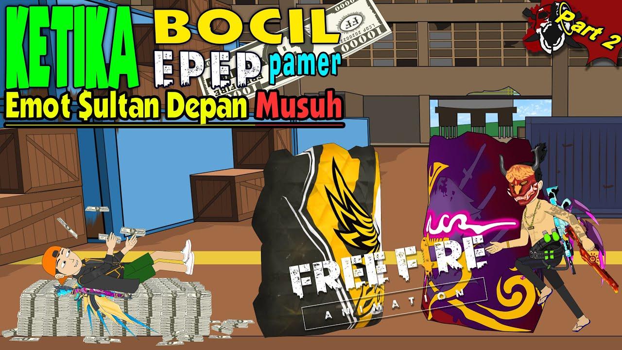 BOCIL EPEP JADI SULTAN PART 2 - AUTO EMOTE DEPAN MUSUH - ANIMASI FREE FIRE INDONESIA