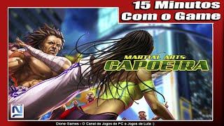 Martial Arts Capoeira -  Gameplay Comentada #03