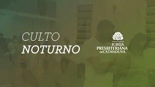 Culto Noturno 15/08/2021 | Igreja Presbiteriana de Catanduva